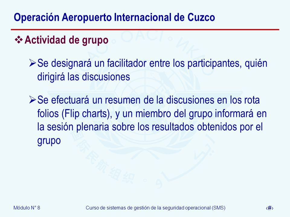 Módulo N° 8Curso de sistemas de gestión de la seguridad operacional (SMS) 50 Operación Aeropuerto Internacional de Cuzco Actividad de grupo Se designa