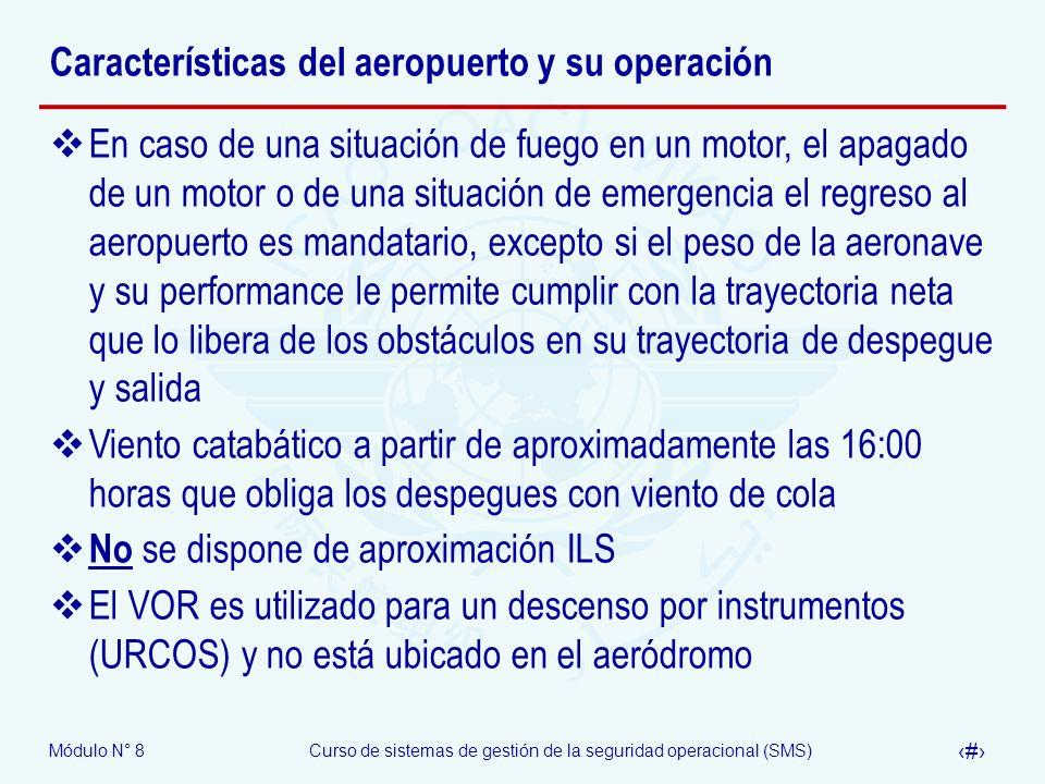 Módulo N° 8Curso de sistemas de gestión de la seguridad operacional (SMS) 57 Características del aeropuerto y su operación En caso de una situación de