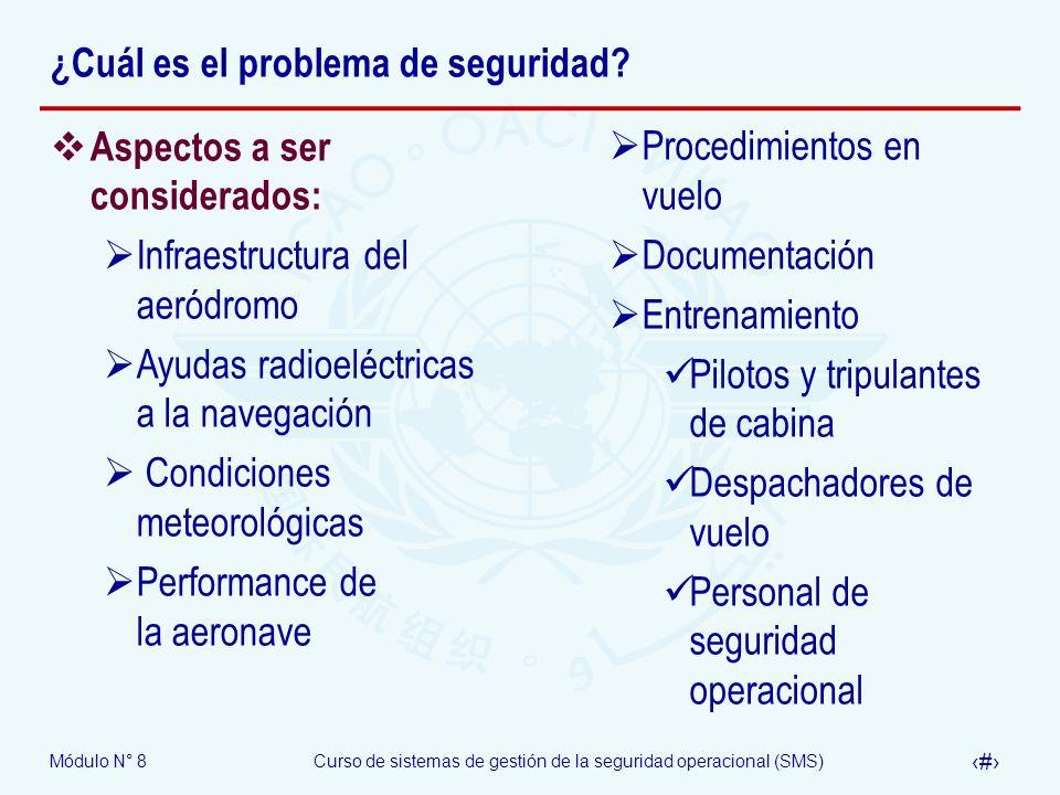 Módulo N° 8Curso de sistemas de gestión de la seguridad operacional (SMS) 59 ¿Cuál es el problema de seguridad? Aspectos a ser considerados: Infraestr