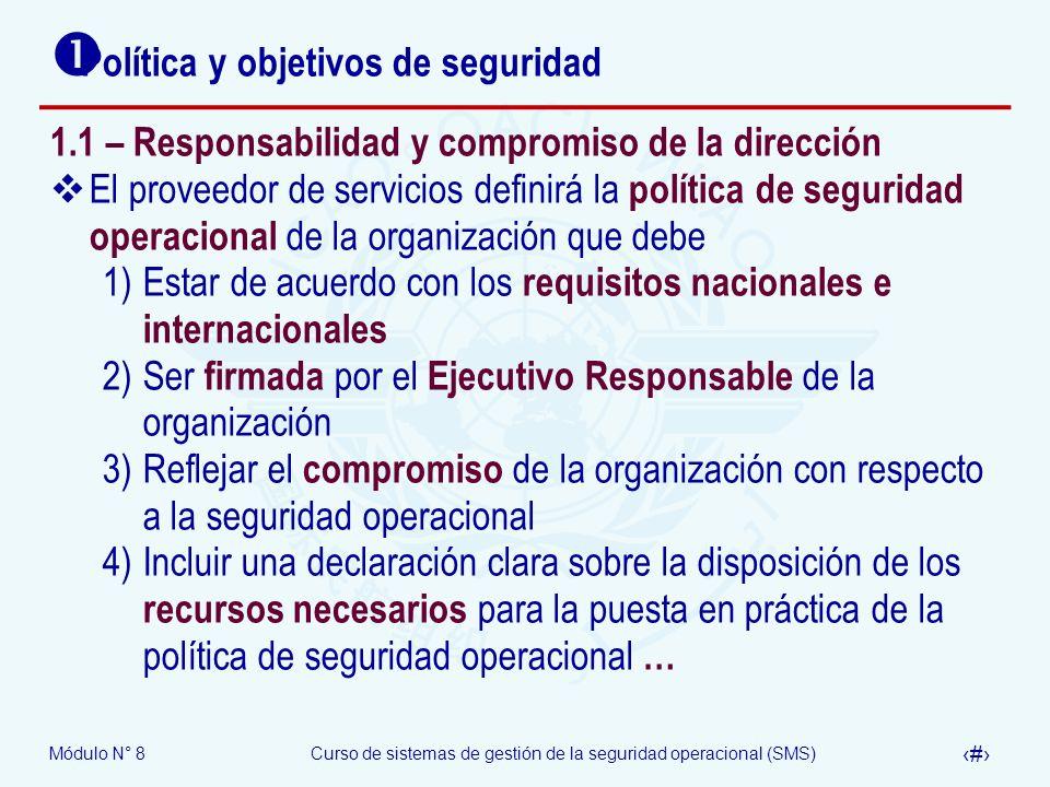 Módulo N° 8Curso de sistemas de gestión de la seguridad operacional (SMS) 9 Política y objetivos de seguridad 1.1 – Responsabilidad y compromiso de la