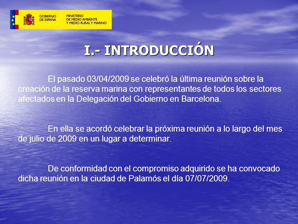I.- INTRODUCCIÓN El pasado 03/04/2009 se celebró la última reunión sobre la creación de la reserva marina con representantes de todos los sectores afe