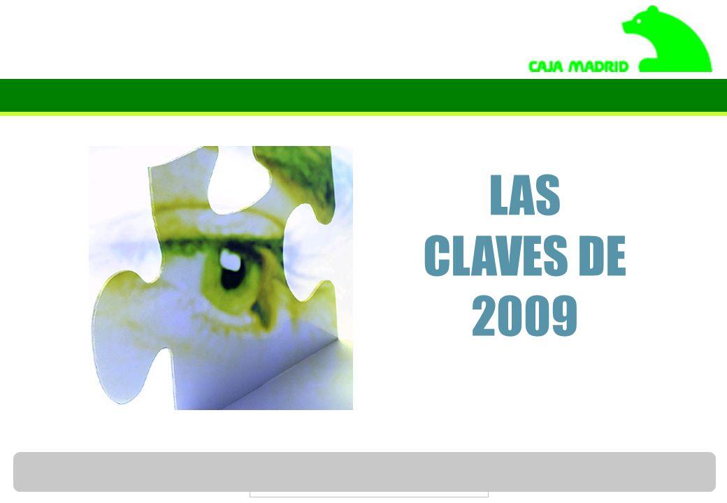 Servicio de Estudios de Caja Madrid 28 LAS CLAVES DE 2009