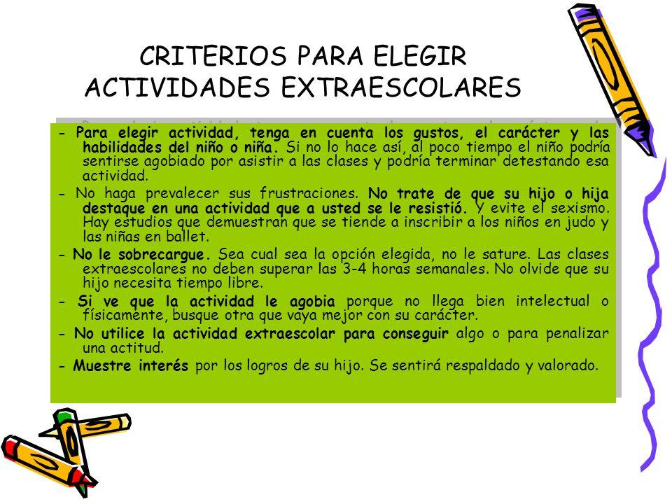 CRITERIOS PARA ELEGIR ACTIVIDADES EXTRAESCOLARES - Para elegir actividad, tenga en cuenta los gustos, el carácter y las habilidades del niño o niña. S
