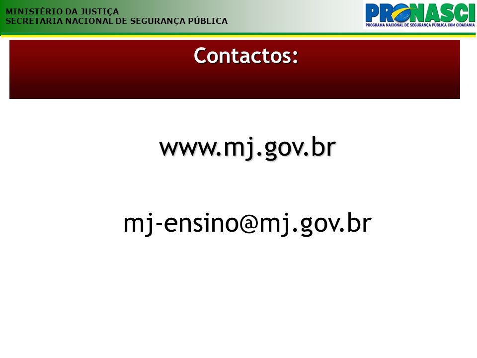 MINISTÉRIO DA JUSTIÇA SECRETARIA NACIONAL DE SEGURANÇA PÚBLICA www.mj.gov.br mj-ensino@mj.gov.br Contactos: