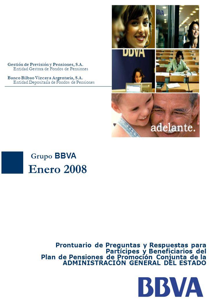 Grupo BBVA Enero 2008 Prontuario de Preguntas y Respuestas para Partícipes y Beneficiarios del Plan de Pensiones de Promoción Conjunta de la ADMINISTR