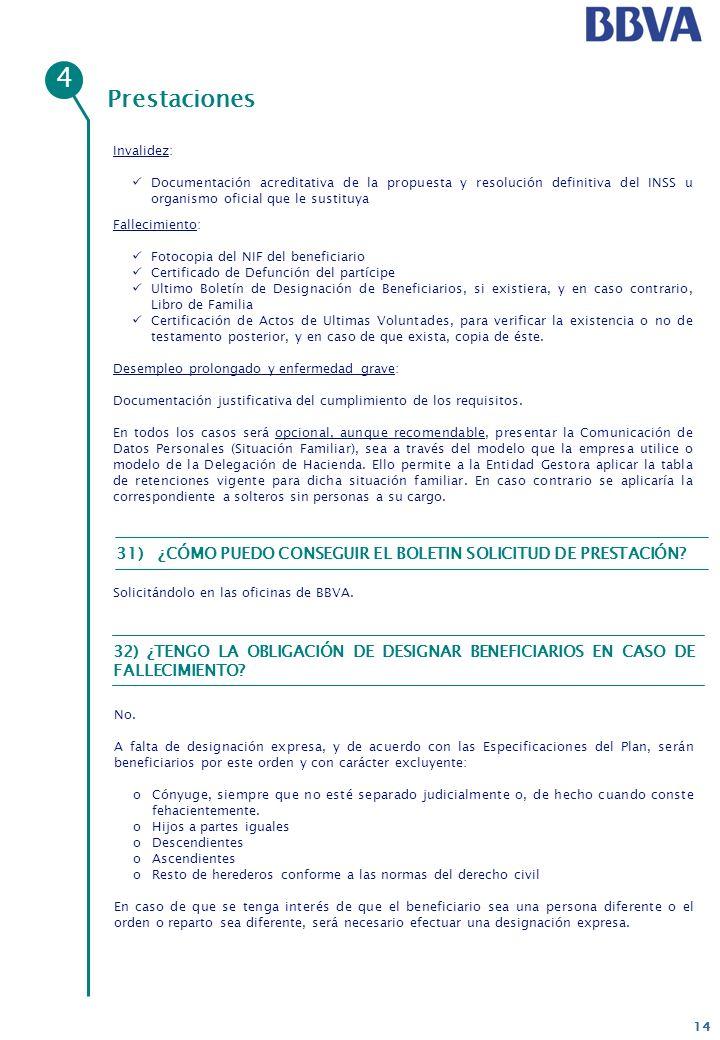 14 Prestaciones 4 Invalidez: Documentación acreditativa de la propuesta y resolución definitiva del INSS u organismo oficial que le sustituya Fallecim