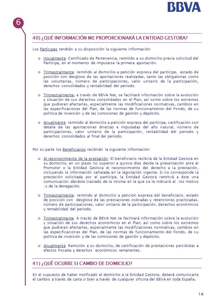 18 Por su parte los Beneficiarios recibirán la siguiente información: oAl reconocimiento de la prestación: El beneficiario recibirá de la Entidad Gest