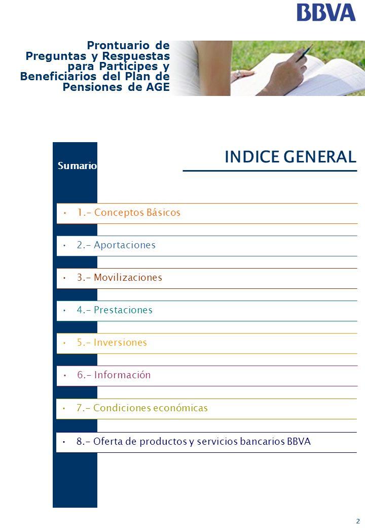 2 Prontuario de Preguntas y Respuestas para Partícipes y Beneficiarios del Plan de Pensiones de AGE INDICE GENERAL Sumario 2.- Aportaciones 3.- Movili