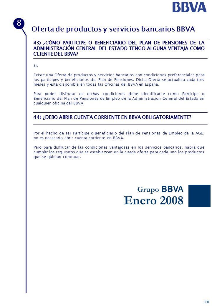 20 Oferta de productos y servicios bancarios BBVA Sí. Existe una Oferta de productos y servicios bancarios con condiciones preferenciales para los par