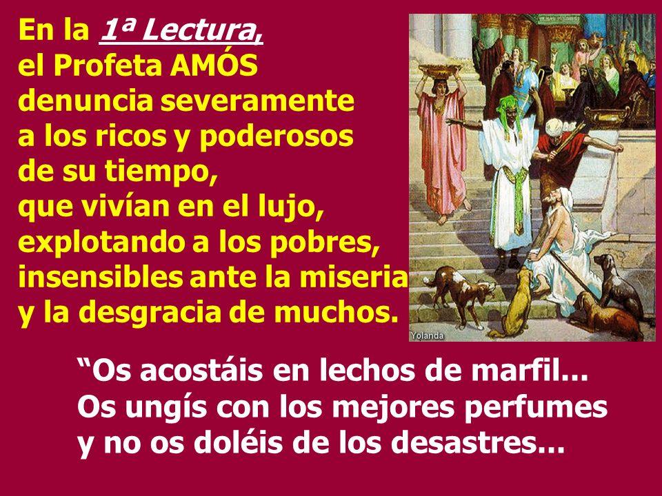 La Liturgia de hoy nos invita a ver los bienes de este mundo, como dones que Dios ha colocado en nuestras manos, para que los administremos, y compart