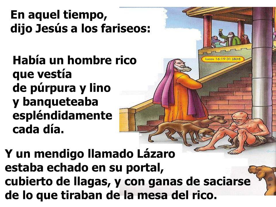 En el Evangelio, la Parábola del hombre rico y de Lázaro, el pobre, tiene tres escenas: - La situación de vida del Hombre rico y la de