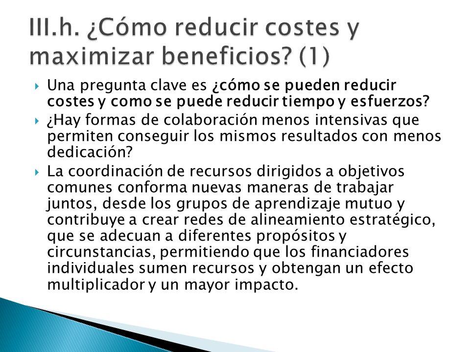 Una pregunta clave es ¿cómo se pueden reducir costes y como se puede reducir tiempo y esfuerzos? ¿Hay formas de colaboración menos intensivas que perm