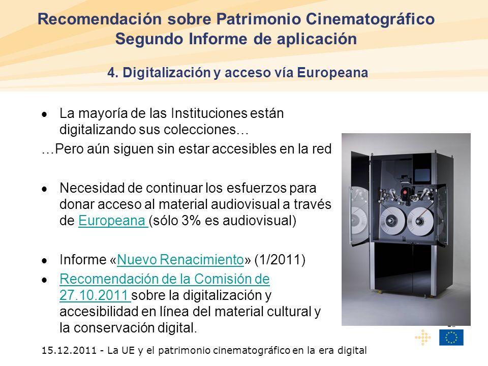 15.12.2011 - La UE y el patrimonio cinematográfico en la era digital Recomendación sobre Patrimonio Cinematográfico Segundo Informe de aplicación 5.