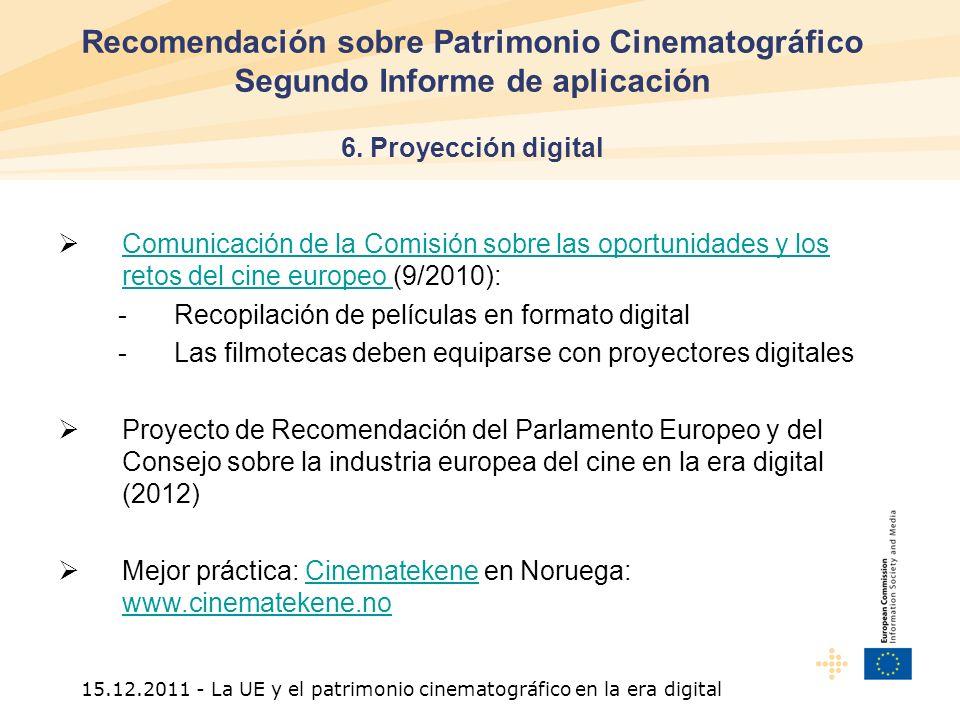 15.12.2011 - La UE y el patrimonio cinematográfico en la era digital Recomendación sobre Patrimonio Cinematográfico Segundo Informe de aplicación 6.
