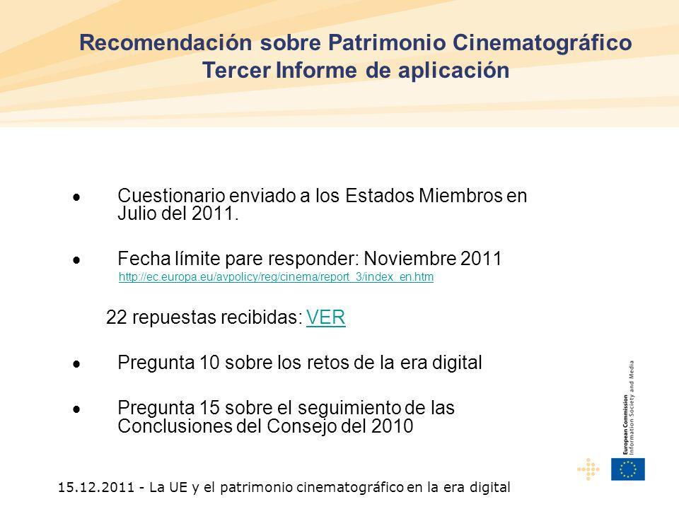 15.12.2011 - La UE y el patrimonio cinematográfico en la era digital Cuestionario enviado a los Estados Miembros en Julio del 2011.