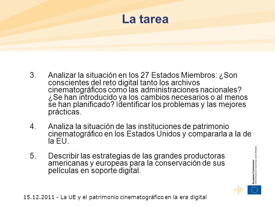 15.12.2011 - La UE y el patrimonio cinematográfico en la era digital 3.Analizar la situación en los 27 Estados Miembros: ¿Son conscientes del reto digital tanto los archivos cinematográficos como las administraciones nacionales.