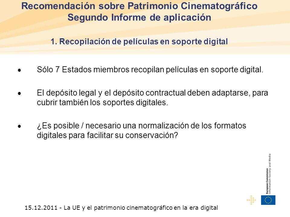 15.12.2011 - La UE y el patrimonio cinematográfico en la era digital Recomendación sobre Patrimonio Cinematográfico Segundo Informe de aplicación 2.
