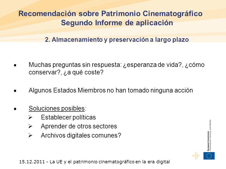 15.12.2011 - La UE y el patrimonio cinematográfico en la era digital Recomendación sobre Patrimonio Cinematográfico Segundo Informe de aplicación 3.