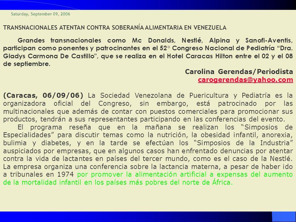 Saturday, September 09, 2006 TRANSNACIONALES ATENTAN CONTRA SOBERANÍA ALIMENTARIA EN VENEZUELA Grandes transnacionales como Mc Donalds, Nestlé, Alpina