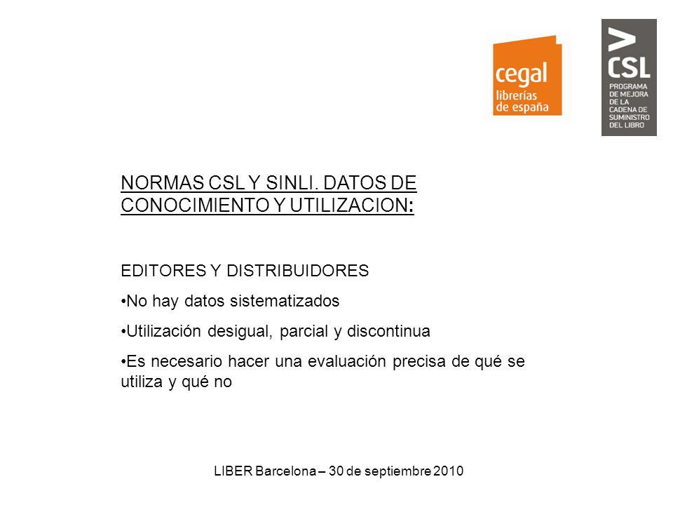 LIBER Barcelona – 30 de septiembre 2010 NORMAS CSL Y SINLI.