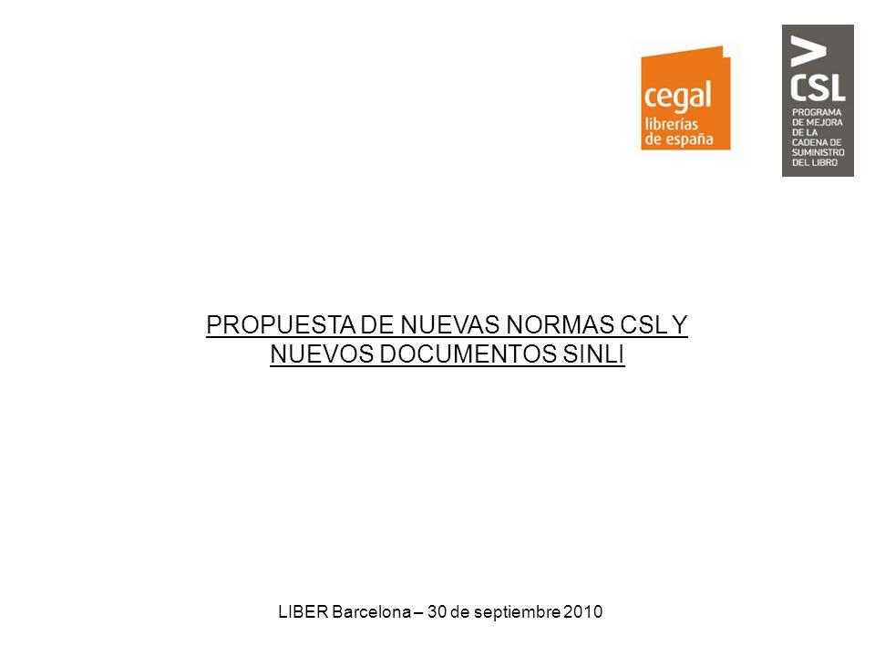 LIBER Barcelona – 30 de septiembre 2010 PROPUESTA DE NUEVAS NORMAS CSL Y NUEVOS DOCUMENTOS SINLI