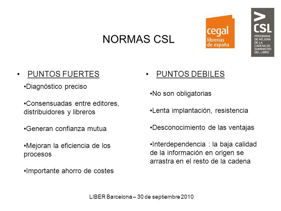 LIBER Barcelona – 30 de septiembre 2010 Diagnóstico preciso Consensuadas entre editores, distribuidores y libreros Generan confianza mutua Mejoran la