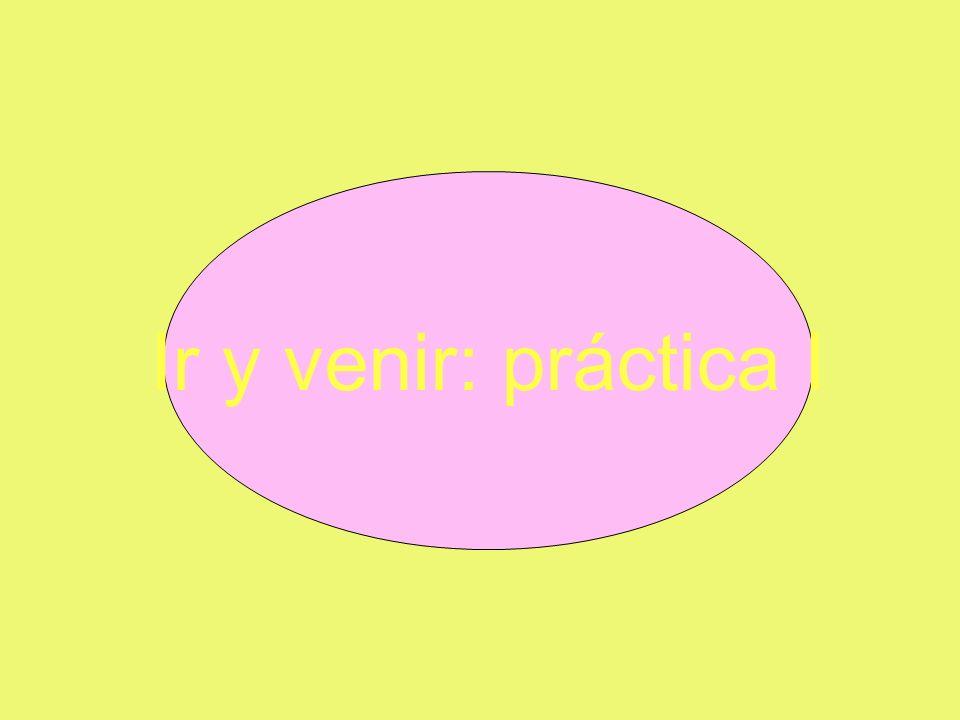Ir y venir: práctica I