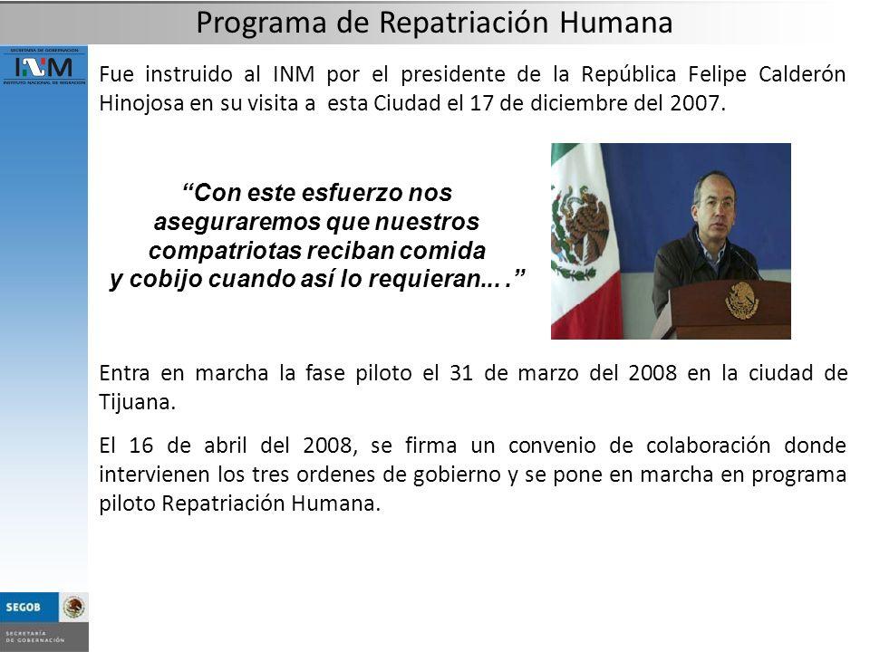 Fue instruido al INM por el presidente de la República Felipe Calderón Hinojosa en su visita a esta Ciudad el 17 de diciembre del 2007. Programa de Re