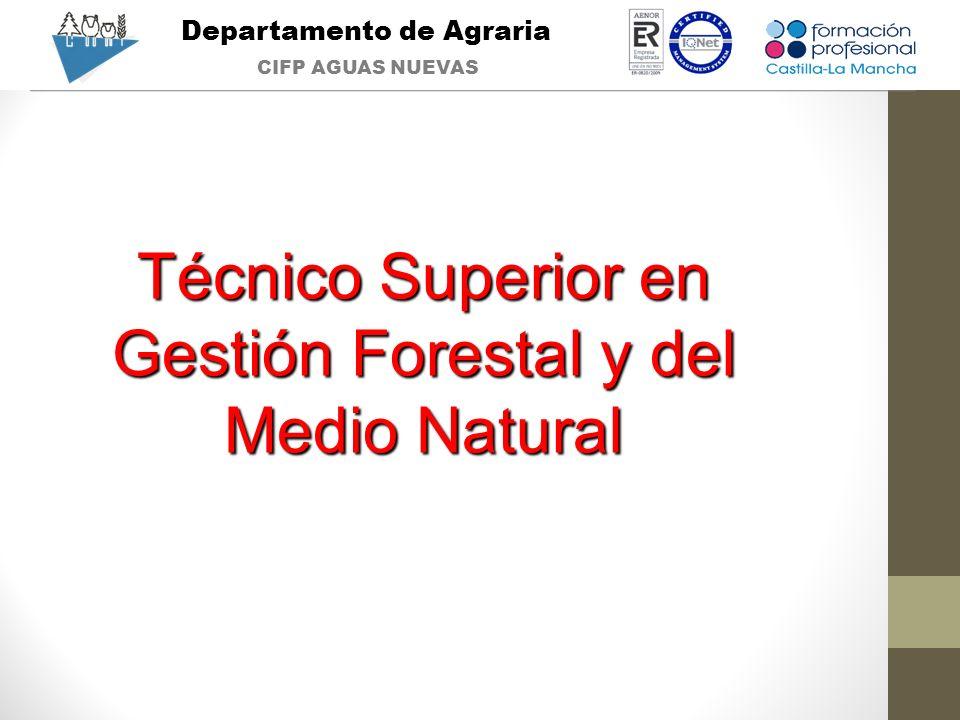 Departamento de Agraria CIFP AGUAS NUEVAS Técnico Superior en Gestión Forestal y del Medio Natural