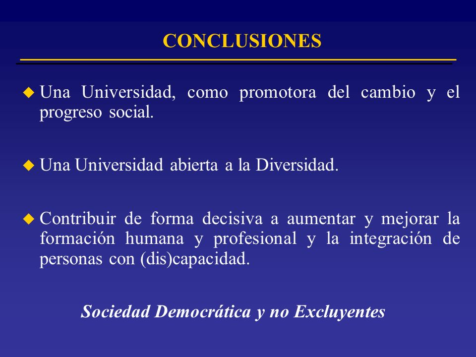 u Una Universidad, como promotora del cambio y el progreso social.