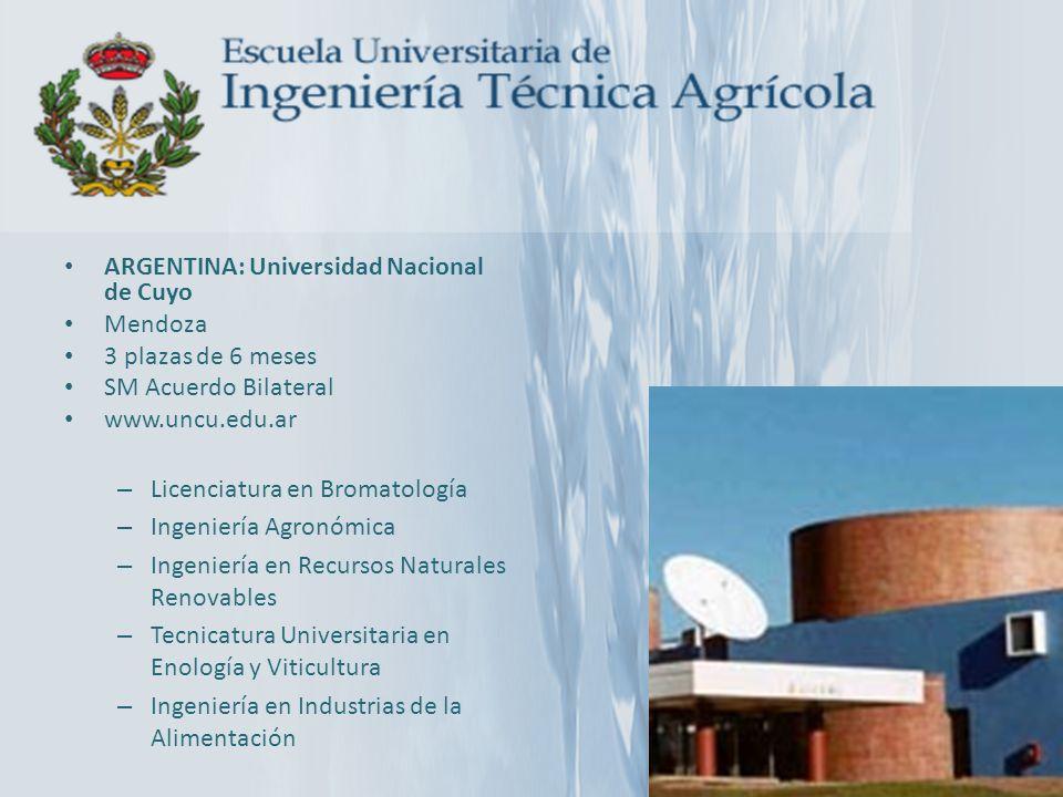 ARGENTINA: Universidad Nacional de Cuyo Mendoza 3 plazas de 6 meses SM Acuerdo Bilateral www.uncu.edu.ar – Licenciatura en Bromatología – Ingeniería A