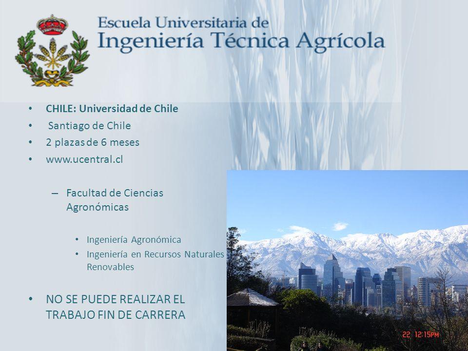 CHILE: Universidad de Chile Santiago de Chile 2 plazas de 6 meses www.ucentral.cl – Facultad de Ciencias Agronómicas Ingeniería Agronómica Ingeniería