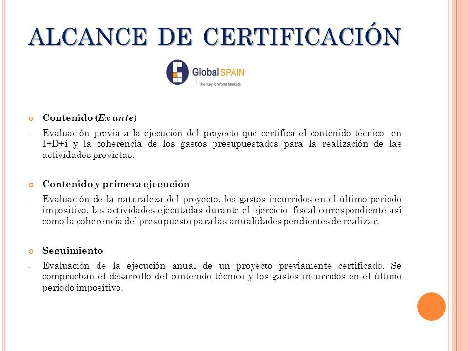 ALCANCE DE CERTIFICACIÓN Contenido ( Ex ante ) - Evaluación previa a la ejecución del proyecto que certifica el contenido técnico en I+D+i y la cohere
