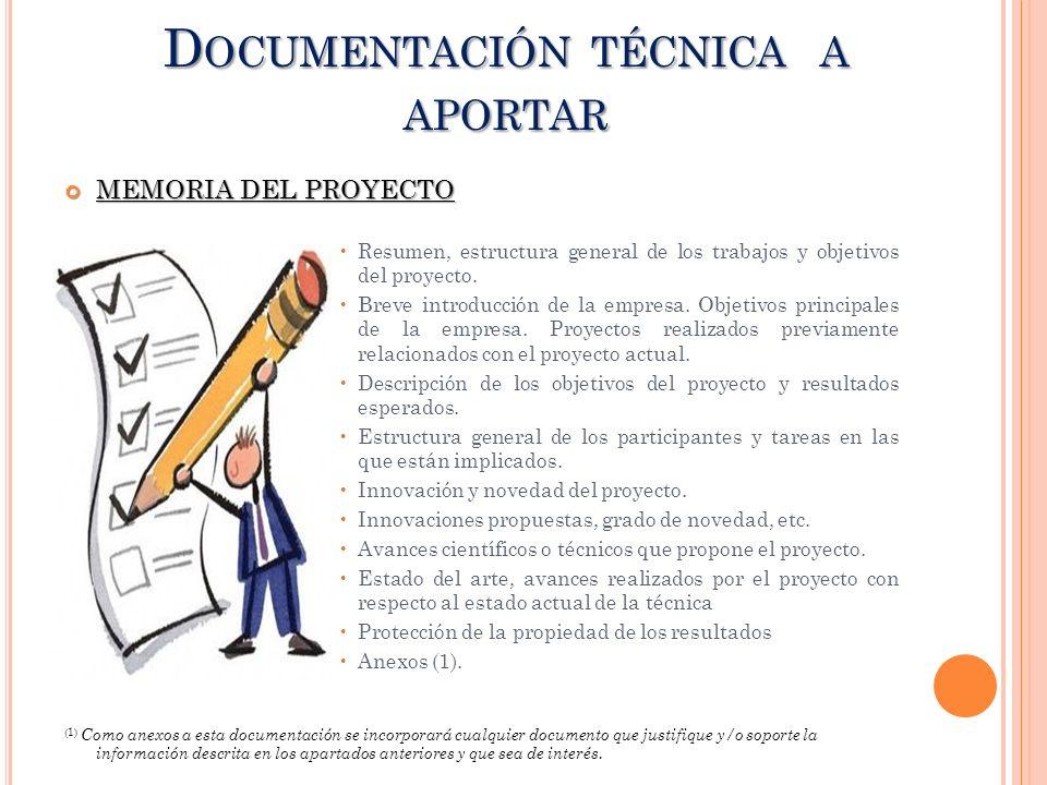 D OCUMENTACIÓN TÉCNICA A APORTAR MEMORIA DEL PROYECTO MEMORIA DEL PROYECTO Resumen, estructura general de los trabajos y objetivos del proyecto. Breve