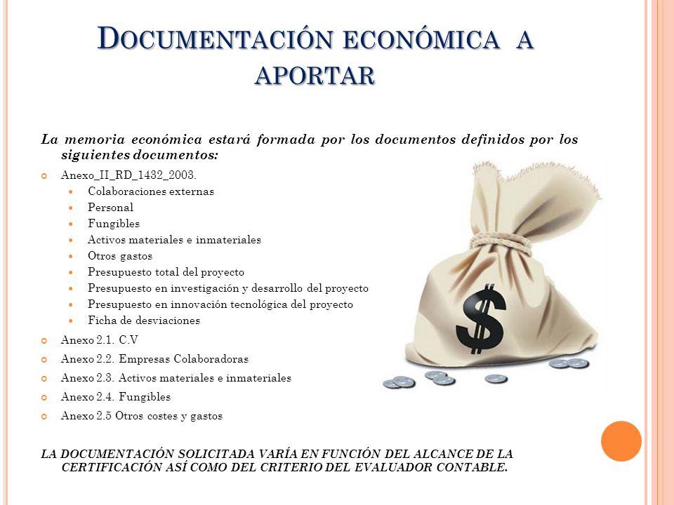 La memoria económica estará formada por los documentos definidos por los siguientes documentos: Anexo_II_RD_1432_2003. Colaboraciones externas Persona