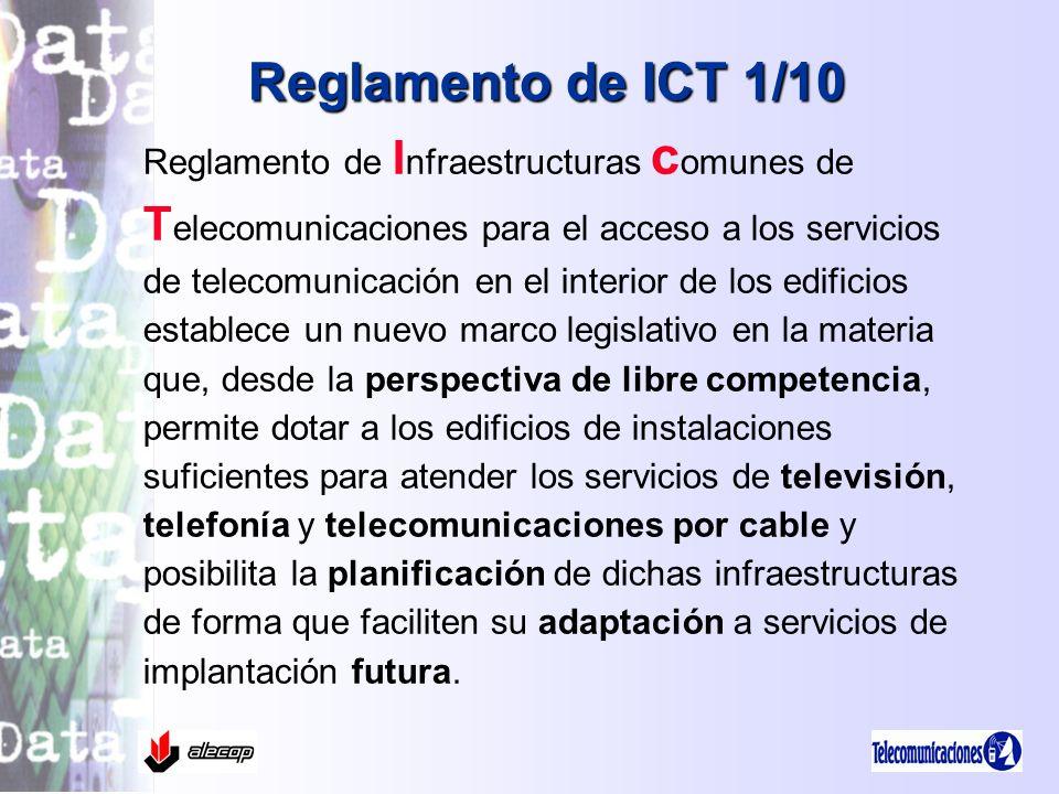 Reglamento de ICT 1/10 Reglamento de I nfraestructuras c omunes de T elecomunicaciones para el acceso a los servicios de telecomunicación en el interi