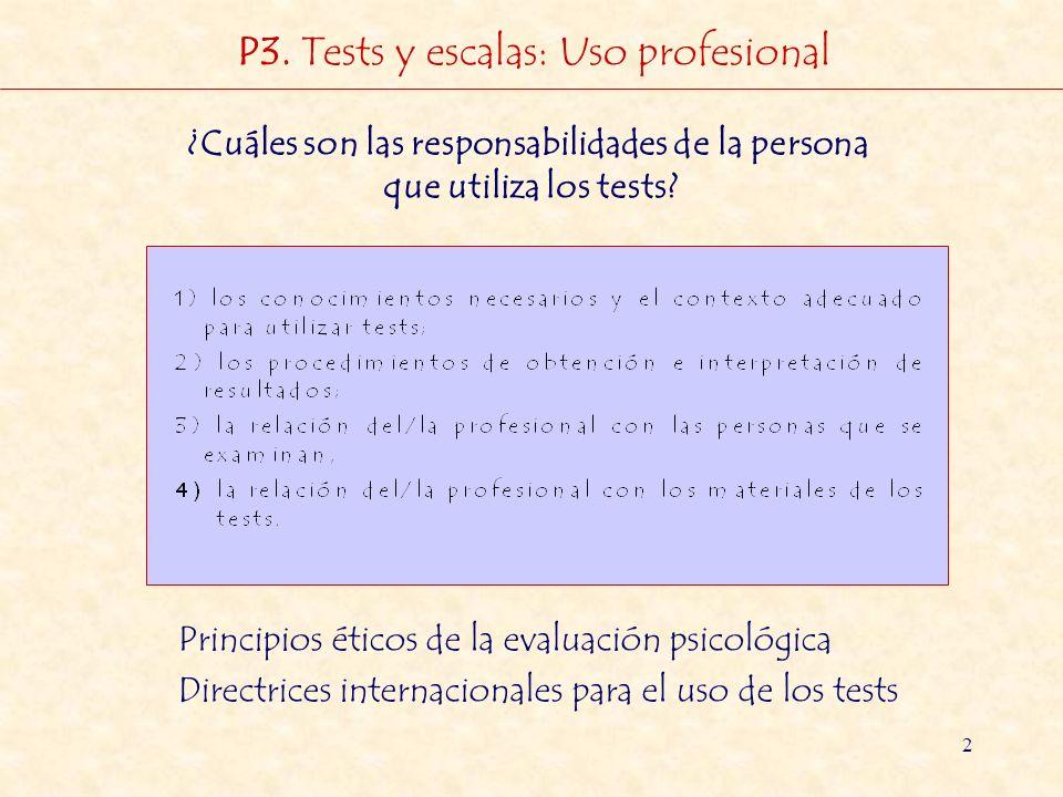 2 ¿Cuáles son las responsabilidades de la persona que utiliza los tests? Principios éticos de la evaluación psicológica Directrices internacionales pa