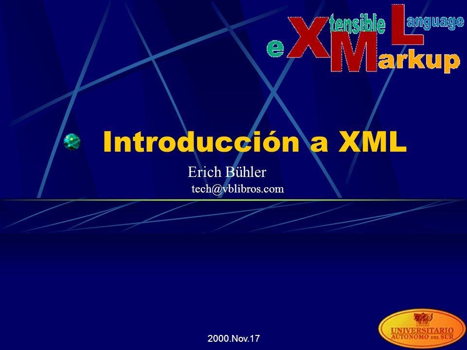 2000.Nov.17 Las secciones CDATA Otra forma de ingresar un bloque de caracteres sin que el procesador XML los interprete, es utilizando los bloques CDATA (Character Data) Ingresar etiquetas HTML dentro de un documento XML (Se verá su utilidad mas adelante)