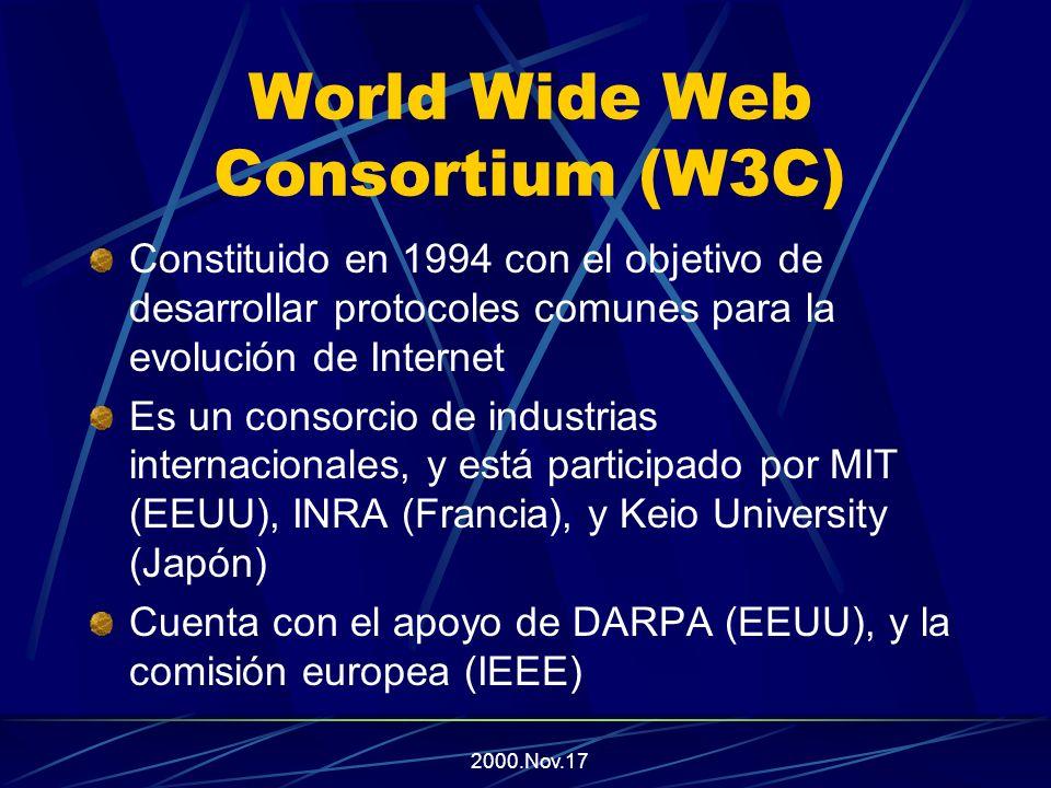 2000.Nov.17 Algo de historia sobre XML Desarrollo a partir de 1996, como un sub- conjunto de SGML Adoptado como estándar en Febrero de 1998, por el World Wide Web Consortium (W3C)