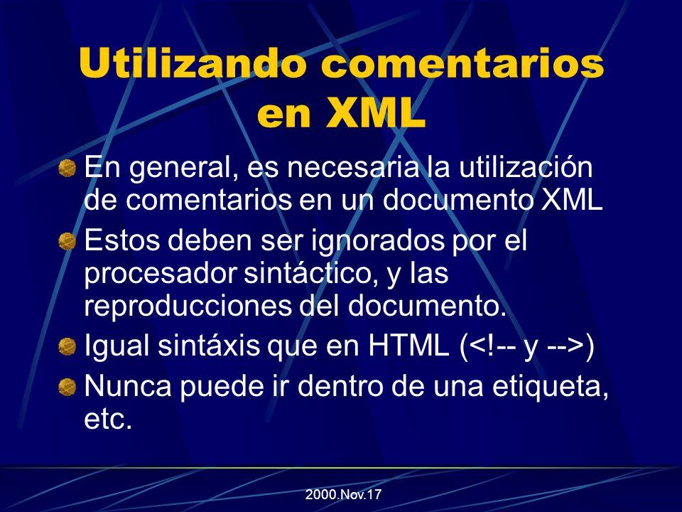 2000.Nov.17 Ejemplo 6 Con una sección CDATA ; Hola, esto es un documento html dentro de uno XML ]]>