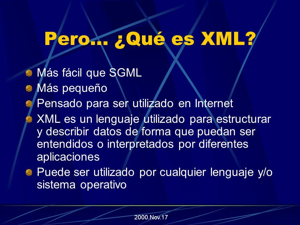 2000.Nov.17 Pero...¿Qué es XML.