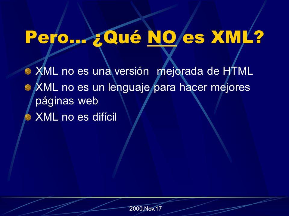 2000.Nov.17 Pero...¿Qué NO es XML.