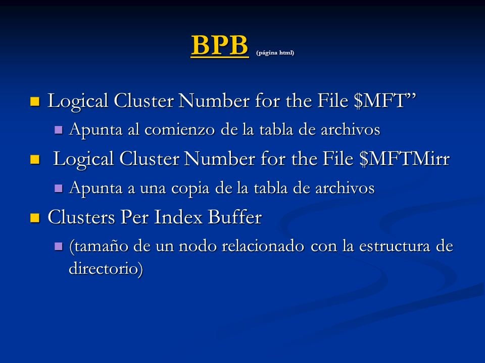 MFT MFT: tabla de archivos.MFT: tabla de archivos.