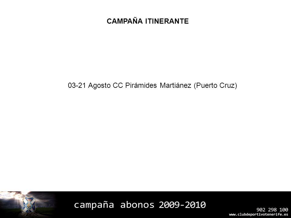 03-21 Agosto CC Pirámides Martiánez (Puerto Cruz) CAMPAÑA ITINERANTE