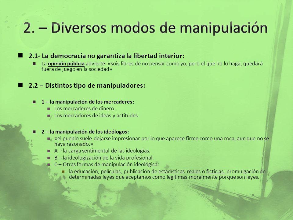 3 - La manipulación de los empresarios 4 - la manipulación de los intelectuales ¿«La ciencia debe reconocer sus límites.».