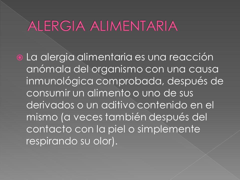La alergia alimentaria es una reacción anómala del organismo con una causa inmunológica comprobada, después de consumir un alimento o uno de sus deriv