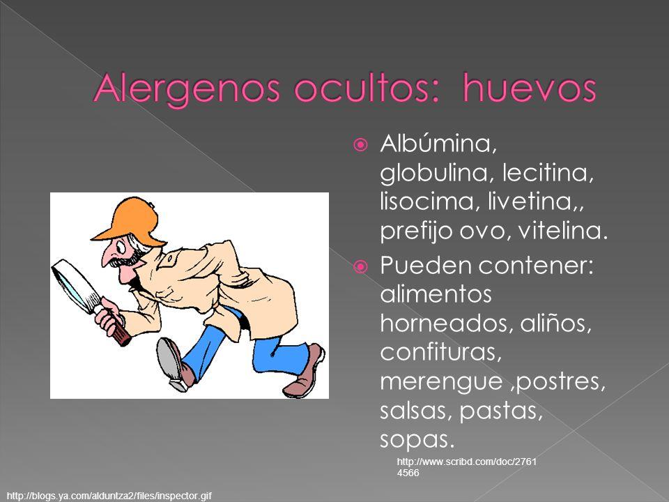 Albúmina, globulina, lecitina, lisocima, livetina,, prefijo ovo, vitelina. Pueden contener: alimentos horneados, aliños, confituras, merengue,postres,
