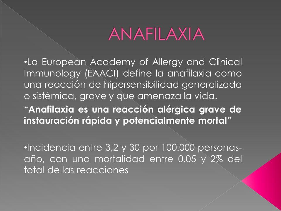 La European Academy of Allergy and Clinical Immunology (EAACI) define la anafilaxia como una reacción de hipersensibilidad generalizada o sistémica, g