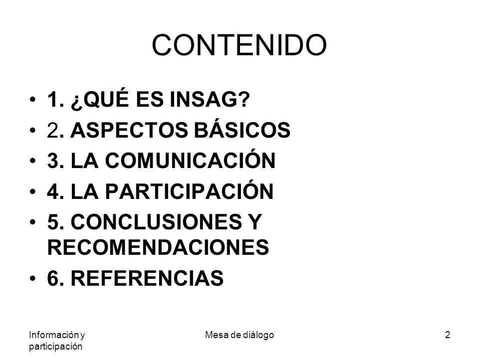 Información y participación Mesa de diálogo2 CONTENIDO 1.