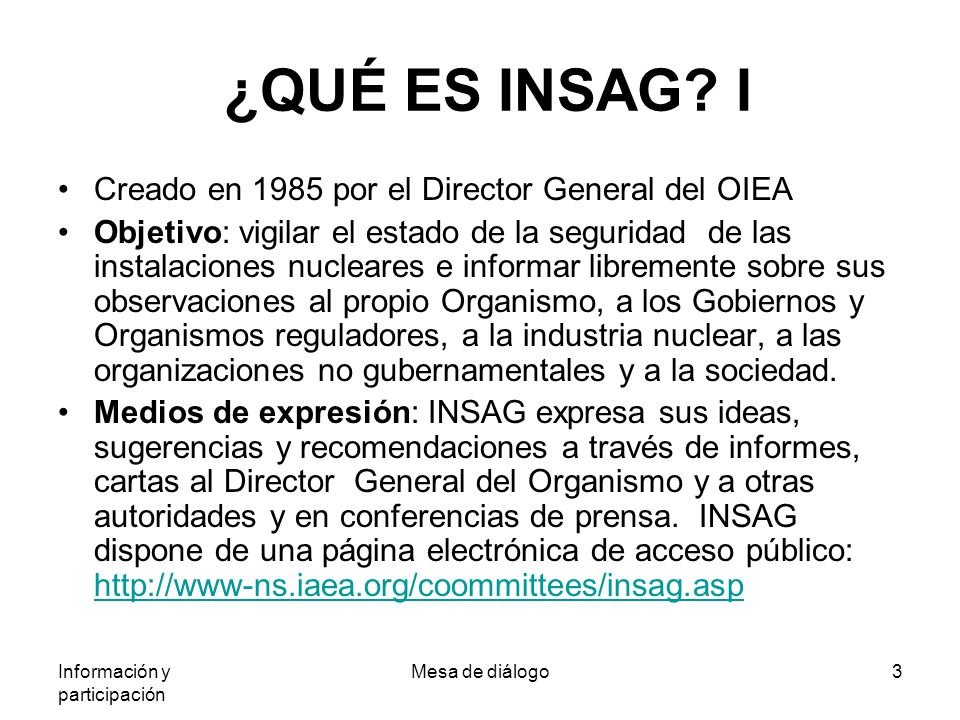 Información y participación Mesa de diálogo3 ¿QUÉ ES INSAG.